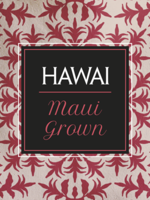 Toscaf Hawai Maui Grown